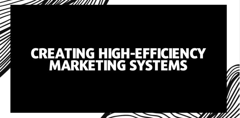 Creating Marketing Systems